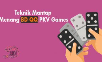 Teknik Mantap Menang BD QQ PKV Games